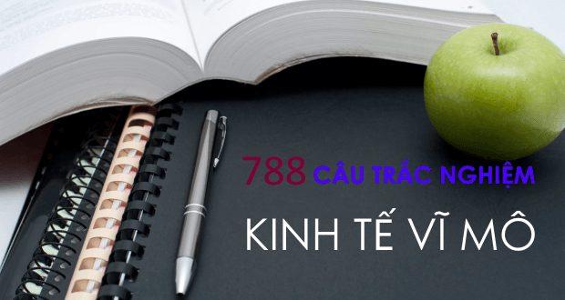 788 câu trắc nghiệm + đáp án môn Kinh tế vĩ mô