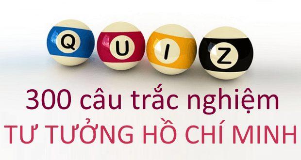 300 câu trắc nghiệm Tư tưởng Hồ Chí Minh