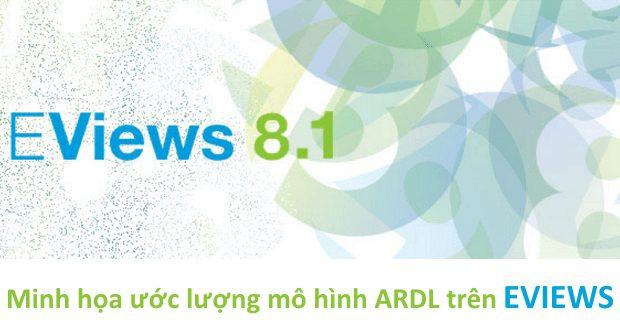 Photo of Minh họa phương pháp ước lượng mô hình ARDL – EViews