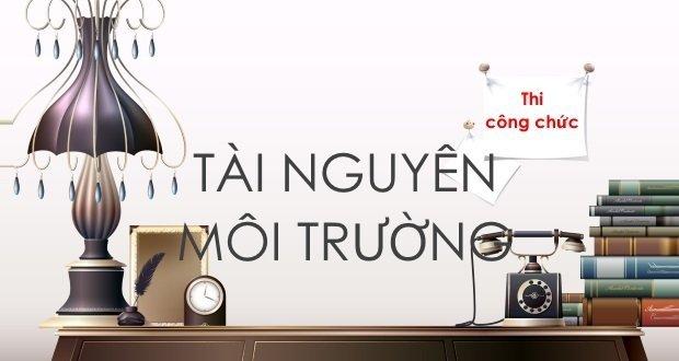Bộ đề thi công chức năm 2013 - Sở TNMT