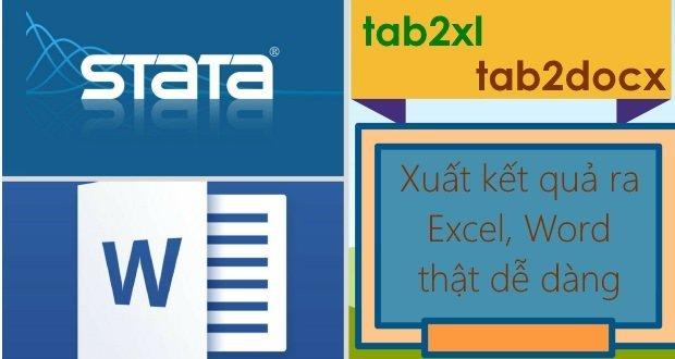 Việc xuất kết quả Stata qua Excel hoặc Word sẽ dễ hơn bao giờ hết với 2 lệnh tab2xl và tab2docx